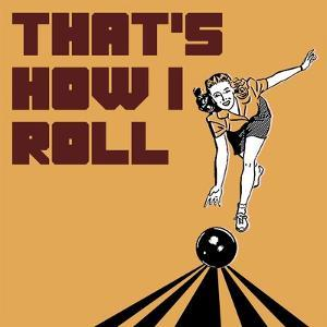 That's How I Roll - Woman by Veruca Salt