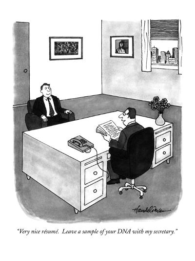 """Very nice résumé.  Leave a sample of your DNA with my secretary."" - New Yorker Cartoon-J.B. Handelsman-Premium Giclee Print"