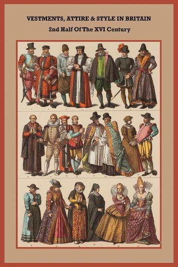 Vestments, Attire and Style in Britain 2nd Half of the XVI Century-Friedrich Hottenroth-Art Print