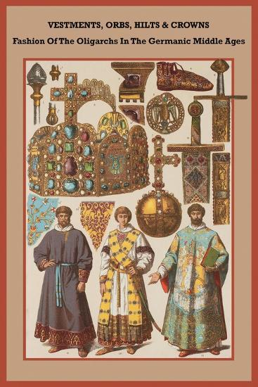 Vestments, Orbs, Hilts and Crowns in the Germanic Middle Ages-Friedrich Hottenroth-Art Print