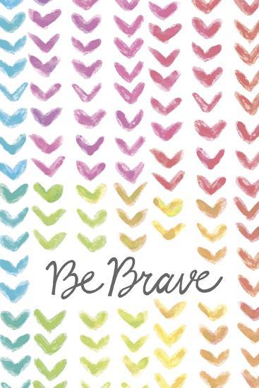 Vibrant - Be Brave-Lottie Fontaine-Art Print