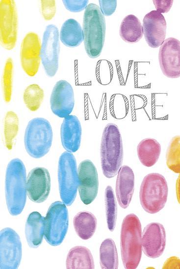 Vibrant - Love More-Lottie Fontaine-Art Print