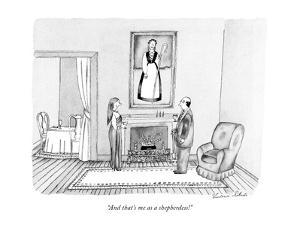 """""""And that's me as a shepherdess!"""" - New Yorker Cartoon by Victoria Roberts"""