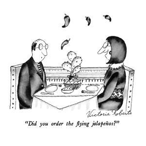 """Did you order the flying jalapeños?"" - New Yorker Cartoon by Victoria Roberts"