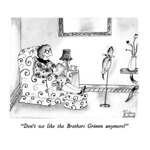 """Don't we like the Brothers Grimm anymore?"" - New Yorker Cartoon by Victoria Roberts"