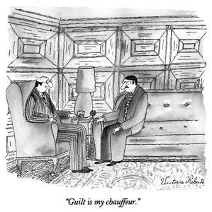 """Guilt is my chauffeur."" - New Yorker Cartoon by Victoria Roberts"