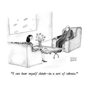 """I can hear myself think?in a sort of vibrato."" - New Yorker Cartoon by Victoria Roberts"