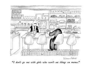 """I don't go out with girls who won't eat things on menus."" - New Yorker Cartoon by Victoria Roberts"
