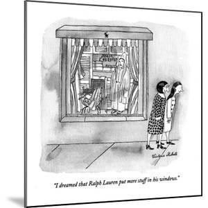 """I dreamed that Ralph Lauren put more stuff in his windows."" - New Yorker Cartoon by Victoria Roberts"