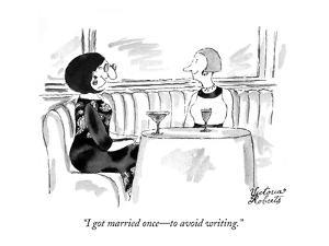 """""""I got married once?to avoid writing."""" - New Yorker Cartoon by Victoria Roberts"""