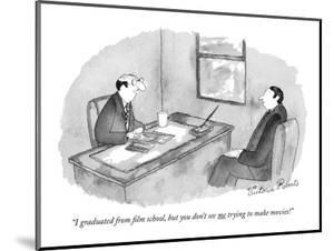 """""""I graduated from ?lm school, but you don't see me trying to make movies!"""" - New Yorker Cartoon by Victoria Roberts"""
