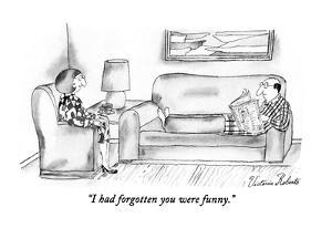 """I had forgotten you were funny."" - New Yorker Cartoon by Victoria Roberts"