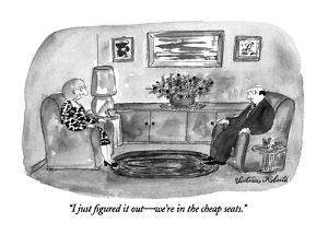 """I just figured it out?we're in the cheap seats."" - New Yorker Cartoon by Victoria Roberts"