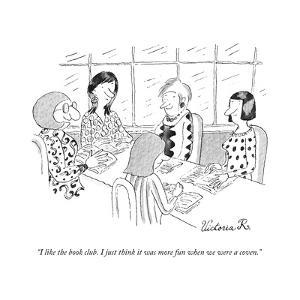 """""""I like the book club. I just think it was more fun when we were a coven."""" - New Yorker Cartoon by Victoria Roberts"""