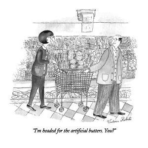 """I'm headed for the artificial butters. You?"" - New Yorker Cartoon by Victoria Roberts"