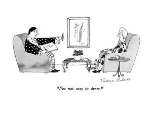 """I'm not easy to draw."" - New Yorker Cartoon by Victoria Roberts"