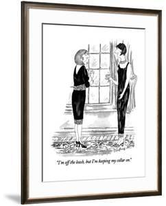 """""""I'm off the leash, but I'm keeping my collar on."""" - New Yorker Cartoon by Victoria Roberts"""