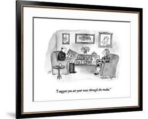 """""""I suggest you air your woes through the media."""" - New Yorker Cartoon by Victoria Roberts"""