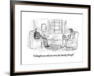 """""""I thought you said you were just passing through."""" - New Yorker Cartoon by Victoria Roberts"""