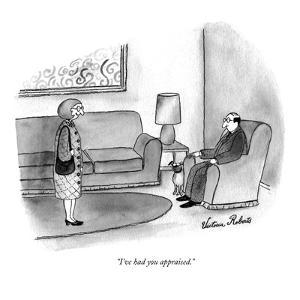 """""""I've had you appraised."""" - New Yorker Cartoon by Victoria Roberts"""