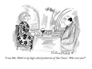 """I was Mrs. Webb in my high-school production of 'Our Town.'  Who were you?"" - New Yorker Cartoon by Victoria Roberts"