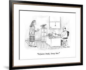 """Infusion break, honey bun."" - New Yorker Cartoon by Victoria Roberts"