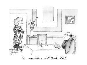 """It comes with a small Greek salad."" - New Yorker Cartoon by Victoria Roberts"