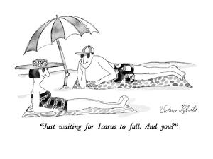 """Just waiting for Icarus to fall.  And you?"" - New Yorker Cartoon by Victoria Roberts"