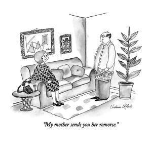 """My mother sends you her remorse."" - New Yorker Cartoon by Victoria Roberts"