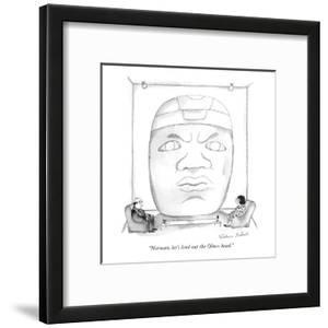"""""""Norman, let's lend out the Olmec head."""" - New Yorker Cartoon by Victoria Roberts"""