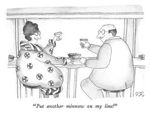 """""""Put another minnow on my line!"""" - New Yorker Cartoon by Victoria Roberts"""