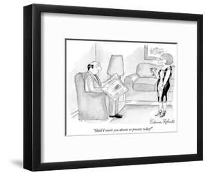 """""""Shall I mark you absent or present today? - New Yorker Cartoon by Victoria Roberts"""