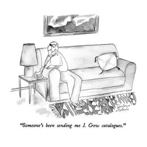 """""""Someone's been sending me J. Crew catalogues."""" - New Yorker Cartoon by Victoria Roberts"""