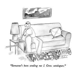 """Someone's been sending me J. Crew catalogues."" - New Yorker Cartoon by Victoria Roberts"