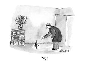 """""""Stay!"""" - New Yorker Cartoon by Victoria Roberts"""
