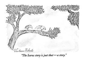 """""""The Icarus story is just that?a story."""" - New Yorker Cartoon by Victoria Roberts"""
