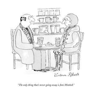 """""""The only thing that's never going away is Joni Mitchell."""" - New Yorker Cartoon by Victoria Roberts"""