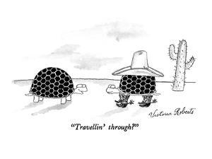 """Travellin' through?"" - New Yorker Cartoon by Victoria Roberts"