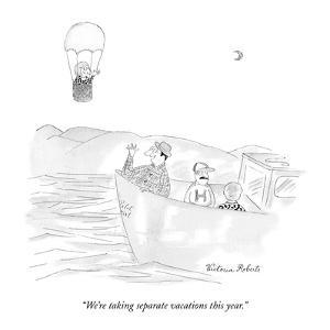 """""""We're taking separate vacations this year."""" - New Yorker Cartoon by Victoria Roberts"""