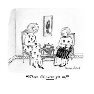 """Where did verve get us?"" - New Yorker Cartoon by Victoria Roberts"