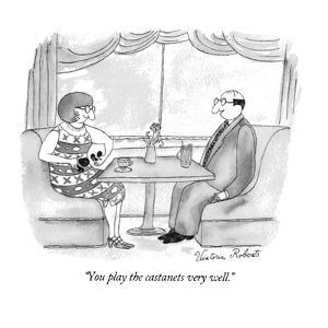 """""""You play the castanets very well."""" - New Yorker Cartoon by Victoria Roberts"""