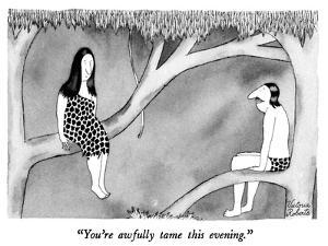 """You're awfully tame this evening."" - New Yorker Cartoon by Victoria Roberts"