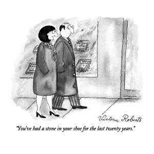 """You've had a stone in your shoe for the last twenty years."" - New Yorker Cartoon by Victoria Roberts"