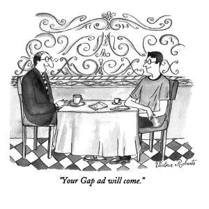 """Your Gap ad will come."" - New Yorker Cartoon by Victoria Roberts"
