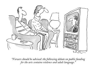 """Viewers should be advised: the following debate on public funding for the?"" - New Yorker Cartoon-Arnie Levin-Premium Giclee Print"