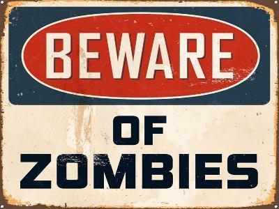 Vintage Design -  Beware of Zombies-Real Callahan-Art Print