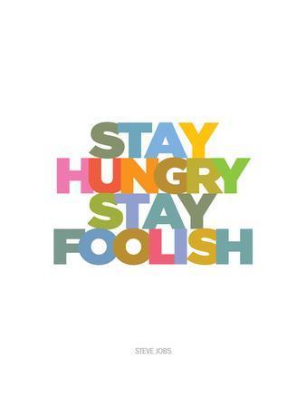 Stay Hungry, Stay Foolish (Steve Jobs)