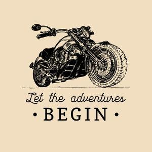 Let the Adventures Begin Inspirational Poster. Vector Hand Drawn Motorcycle for MC Sign, Label. Vin by Vlada Young