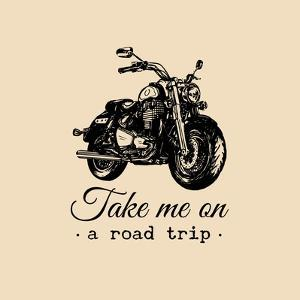 Take Me on a Road Trip Inspirational Poster. Vector Hand Drawn Motorcycle for MC Sign, Label Concep by Vlada Young
