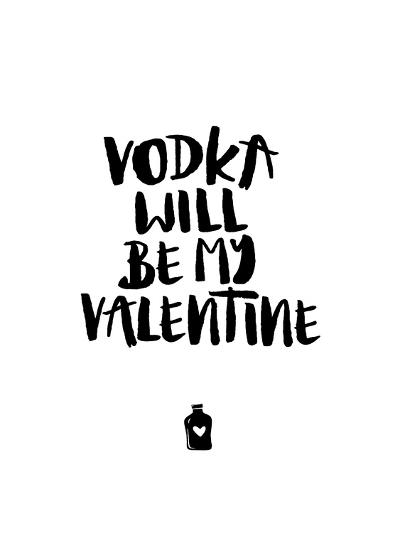 Vodka Will Be My Valentine-Brett Wilson-Art Print